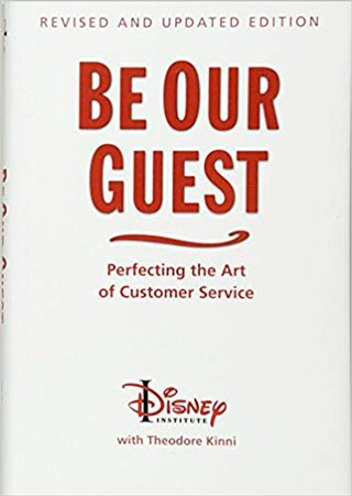 Be our guest: Perfecting the Art of Customer Service (Disney Institute Book) - Biblioteca de Thinkers Co.