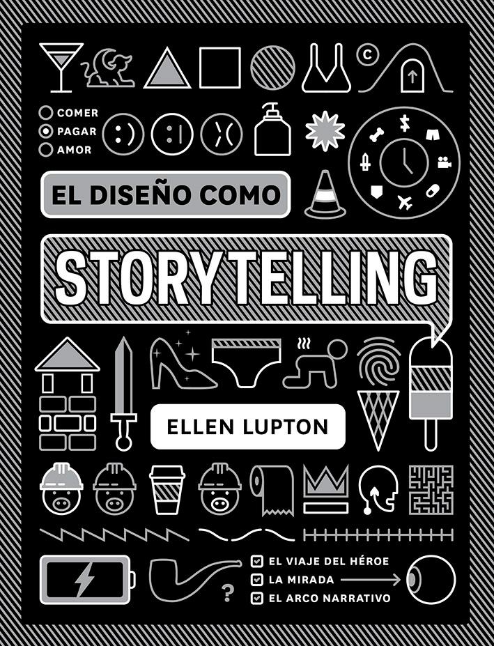Biblioteca Thinkers - Design Thinking - El diseño como storytellin - Ellen Lupton