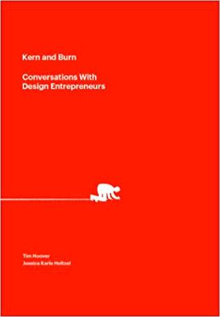 Kern and Burn Conversations With Design Entrepreneurs - Biblioteca de Thinkers Co.