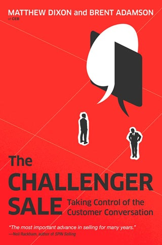 The Challenger Sale: Taking Control of the Customer Conversation - Biblioteca de Thinkers Co.