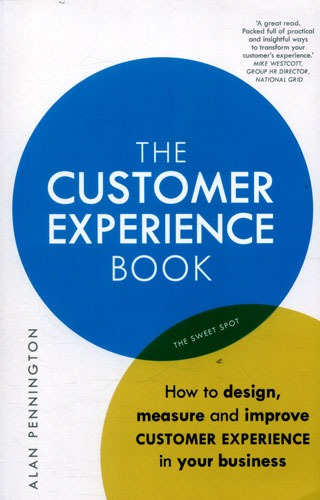 The Customer Experience Book: How to design, measure and improve customer experience in your business - Library of Thinkers Co.