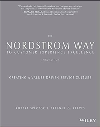 The Nordstrom Way to Customer Experience Excellence: Creating a Values-Driven Service Culture - Library of Thinkers Co.
