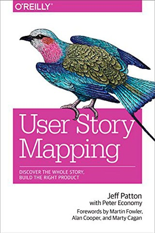 User Story Mapping: Discover the Whole Story, Build the Right Product - Biblioteca de Thinkers Co.