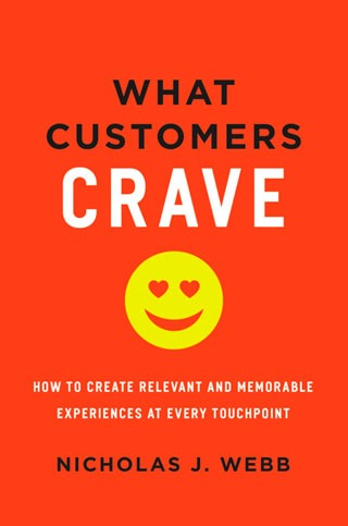 What Customers Crave: How to Create Relevant and Memorable Experiences at Every Touchpoint - Biblioteca de Thinkers Co.