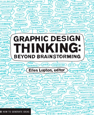 Graphic Design Thinking: Beyond Brainstorming - Library of Thinkers Co.