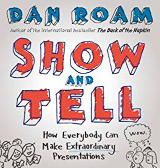 Show and Tell: How Everybody Can Make Extraordinary Presentations - Library of Thinkers Co.